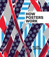 new book, title: How posters work / by Ellen Lupton.