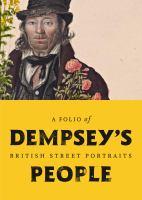 new book, title: Dempsey's people : a folio of British street portraits 1824-1844 / David Hansen.