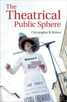 new book, title: The theatrical public sphere [electronic resource] / Christopher B. Balme.