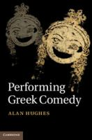 new book, title: Performing Greek comedy [electronic resource] / Alan Hughes.