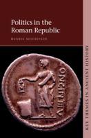 new book, title: Politics in the Roman Republic [electronic resource] / Henrik Mouritsen, King's College, London.
