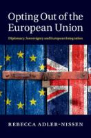 new book, title: Opting out of the European Union [electronic resource] : diplomacy, sovereignty and European integration / Rebecca Adler-Nissen, University of Copenhagen.