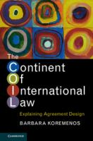 new book, title: The continent of international law : explaining agreement design / Barbara Koremenos.