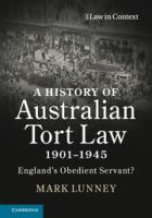 new book, title: History of Australian Tort Law 1901-1945 [electronic resource] : England's Obedient Servant? / Lunney.