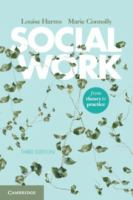 new book, title: Social work : from theory to practice / Louise Harms, Marie Connolly ; contributor: Shawana Andrews.