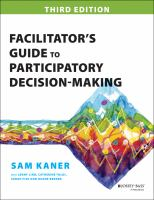 new book, title: Facilitator's Guide to Participatory Decision-Making [electronic resource]