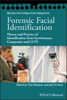 new book, title: Forensic facial identification : theory and practice of identification from eyewitnesses, composites and CCTV / edited by Tim Valentine, Josh P. Davis.