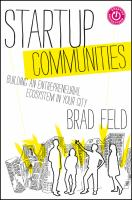 new book, title: Startup communities [electronic resource] : building an entrepreneurial ecosystem in your city / Brad Feld.