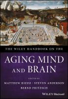 new book, title: The Wiley handbook on the aging mind and brain [electronic resource] / [edited] by Matthew Rizzo, Steven Anderson.