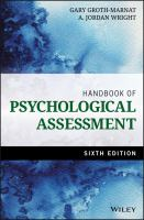 new book, title: Handbook of psychological assessment [electronic resource] / Gary Groth-Marnat and A. Jordan Wright.