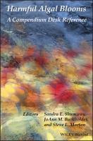 new book, title: Harmful algal blooms [electronic resource] : a compendium desk reference / edited by Sandra E. Shumway, JoAnn M. Burkholder, Steven L. Morton.