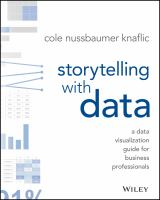 new book, title: Storytelling with Data [electronic resource]: The Effective Visual Communication of Information