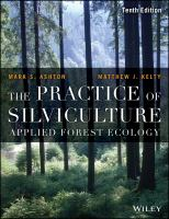 new book, title: The practice of silviculture [electronic resource] : applied forest ecology / by Mark S. Ashton, Yale University, US, Matthew J. Kelty, University of Massachusetts, Amherst, US.