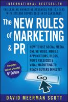 new book, title: The new rules of marketing & PR [electronic resource] : how to use social media, online video, mobile applications, blogs, newsjacking, & viral marketing to reach buyers / David Meerman Scott.
