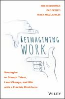 new book, title: Reimagining work [electronic resource] : strategies to disrupt talent, lead change, and win with a flexible workforce / Robert Biederman, Pat Petitti, Peter Maglathlin.