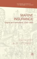 new book, title: Marine insurance [electronic resource] : origins and institutions, 1300-1850 / edited by A. B. Leonard, Associate Director, Centre for Financial History, University of Cambridge, UK.