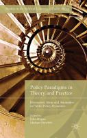 new book, title: Policy paradigms in theory and practice [electronic resource] : discourses, ideas and anomalies in public policy dynamics / edited by John Hogan, Michael Howlett.