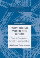 new book, title: Why the UK voted for Brexit [electronic resource] : David Cameron's great miscalculation / Andrew Glencross.