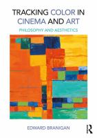 new book, title: Tracking color in cinema and art [electronic resource] : philosophy and aesthetics / Edward Branigan.