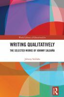 new book, title: Writing qualitatively [electronic resource] : the selected works of Johnny Saldaña / Johnny Saldaña.