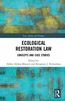 new book, title: Ecological restoration law : concepts and case studies / edited by Afshin Akhtar-Khavari and Benjamin J. Richardson.