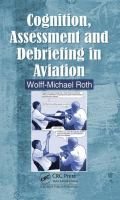 new book, title: Cognition, assessment, and debriefing in aviation [electronic resource] / Wolff-Michael Roth, Lansdowne Professor of Applied Cognitive Science, University of Victoria, Victoria, Canada.