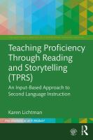 new book, title: Teaching proficiency through reading and storytelling (TPRS) [electronic resource] : an input-based approach to second language instruction / Karen Lichtman.