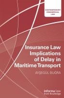 new book, title: Insurance law implications of delay in maritime transport [electronic resource] / by Aysegul Bugra.