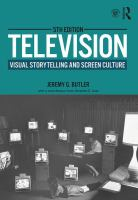 new book, title: Television [electronic resource] : visual storytelling and screen culture / Jeremy G. Butler ; with contribution from Amanda D. Lotz.