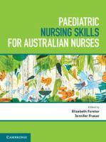 new book, title: Paediatric nursing skills for Australian nurses / edited by Elizabeth Forster, Jennifer Fraser.
