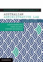 new book, title: Government accountability : Australian administrative law / Judith Bannister, Anna Olijnyk and Stephen McDonald.