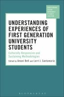 new book, title: Understanding Experiences of First Generation University Students [electronic resource]: Culturally Responsive and Sustaining Methodologies