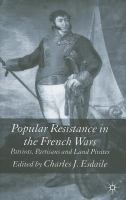 new book, title: Popular Resistance in the French Wars [electronic resource]: Patriots, Partisans and Land Pirates