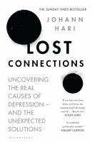 new book, title: Lost Connections [electronic resource] : Uncovering the Real Causes of Depression - and the Unexpected Solutions / Hari, Johann.