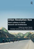 new book, title: Urban revolution now [electronic resource] : Henri Lefebvre in social research and architecture / edited by Łukasz Stanek, Christian Schmid and Ákos Moravánszky.