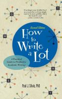 new book, title: How to write a lot [electronic resource] : a practical guide to productive academic writing / Paul J. Silvia, PhD.