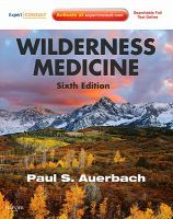 new book, title: Wilderness medicine [electronic resource] / [edited by] Paul S. Auerbach.