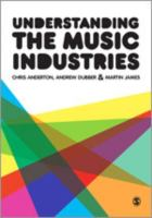 new book, title: Understanding the Music Industries [electronic resource]