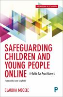 new book, title: Safeguarding Children and Young People Online [electronic resource]: A Guide for Practitioners