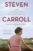 new book, title: A New England affair / Steven Carroll.