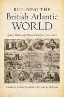 new book, title: Building the British Atlantic world [electronic resource] : spaces, places, and material culture, 1600-1850 / edited by Daniel Maudlin & Bernard L. Herman.