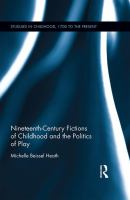 new book, title: Nineteenth Century Fictions of Childhood and the Politics of Play [electronic resource]