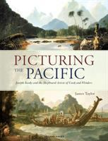 new book, title: Picturing the Pacific : Joseph Banks and the shipboard artists of Cook and Flinders / James Taylor.