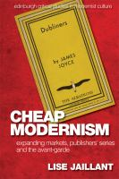 new book, title: Cheap Modernism [electronic resource] : Expanding Markets, Publishers? Series and the Avant-Garde / Lise Jaillant.