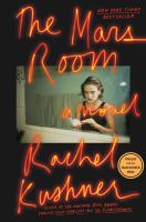 new book, title: The Mars room : a novel / Rachel Kushner.