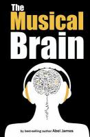 new book, title: The musical brain : its evolutionary origins and profound effect on our lives / By Abel James.