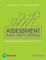 new book, title: Assessment and reporting : celebrating student achievement / Laurie Brady ; Kerry Kennedy.