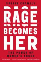 new book, title: Rage becomes her / by Soraya L. Chemaly.