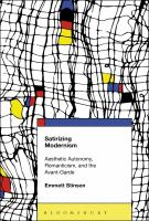 new book, title: Satirizing modernism [electronic resource] : aesthetic autonomy, romanticism, and the avant-garde / Emmett Stinson.