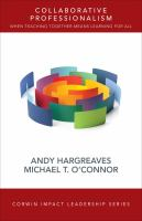 new book, title: Collaborative professionalism : when teaching together means learning for all / Andy Hargreaves, Michael T. O'Connor.